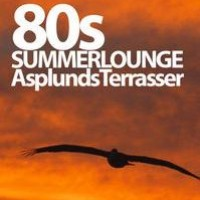 Klubb 80's Summerlounge – Asplunds Terasser 11 juni