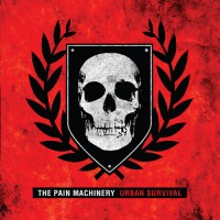 "The Pain Machinery – ""Urban Survival"""