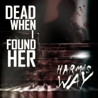 "Dead When I found Her – ""Harm's Way"""