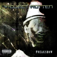 """Project Rotten – """"Freakshow"""""""