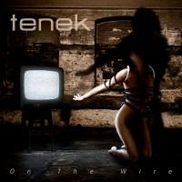 """Tenek – """"On The Wire"""""""