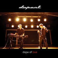 """Dupont – """"Dope Of Love"""""""