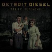 """Detroit Diesel – """"Terre Humaine"""""""