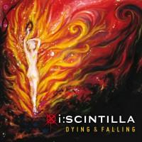 "I:Scintilla – ""Dying & Falling"""
