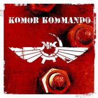 "Komor Kommando ""Oil, Steel & Rhythm"" i februari"