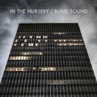 "In The Nursery – ""Blind Sound"""