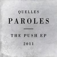 """Quelles Paroles – """"The Push EP"""""""