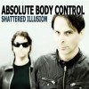 """Absolute Body Control – """"Shattered Illusion"""""""
