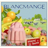 "Blancmange – ""Blanc Burn"""