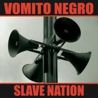 "Vomito Negro – ""Slave Nation"""