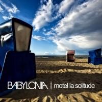 """Babylonia – """"Motel La Solitude"""""""