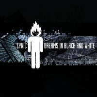 """Zynic – """"Dreams In Black And White"""""""