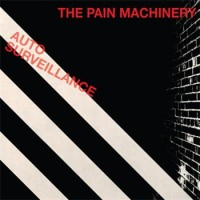 "The Pain Machinery – ""Auto Surveillance"""