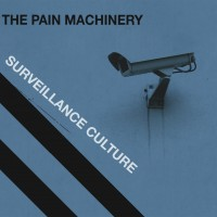 "The Pain Machinery – ""Surveillance Culture"""