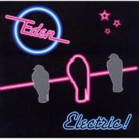 "Eden – ""Electric!"""