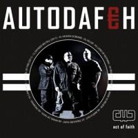 """Autodafeh – """"Act Of Faith"""""""