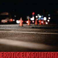 "Erotic Elk – ""Solitary"""