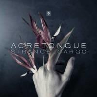 """Acretongue – """"Strange Cargo"""""""