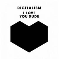 "Digitalism – ""I Love You, Dude"""