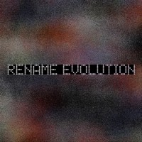 "Rename – ""Evolution"""