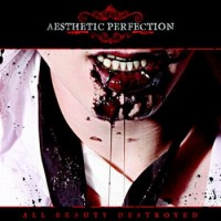 "Aesthetic Perfection – ""All Beauty Destroyed"""