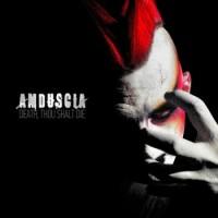 """Amduscia – """"Death, Thou Shalt Die"""""""