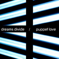 "Dreams Divide – ""Puppet Love"""