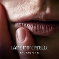 "L'Âme Immortelle – ""Momente"""
