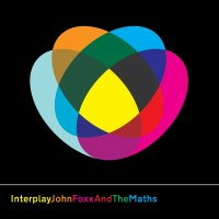 "John Foxx and The Maths – ""Interplay"" + ""The Shape of Things"""