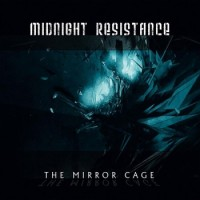 "Midnight Resistance – ""The Mirror Cage"""
