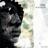 "Titans – ""For The Long Gone"""