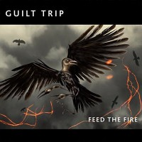 """Guilt Trip – """"Feed the Fire"""""""