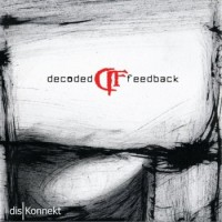 "Decoded Feedback – ""Diskonnekt"""