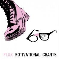 """Flux – """"Motivational Chants"""""""
