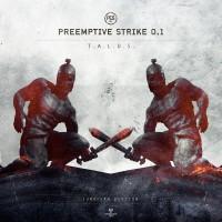 "PreEmptive Strike 0.1 – ""T.A.L.O.S."""