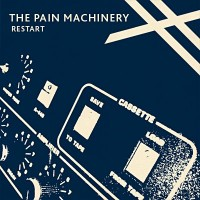 "The Pain Machinery – ""Restart"""