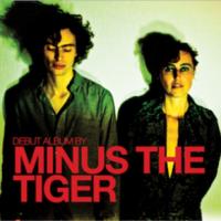 "Minus the Tiger – ""Minus the Tiger"""