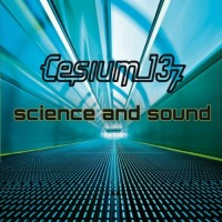 "Cesium_137 – ""Science and Sound"""