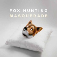 "Fox Hunting – ""Masquerade"""