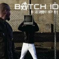 "Batch ID – ""Ni skrämmer inte mig"""