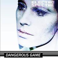 "Electro Spectre – ""Dangerous Game"""
