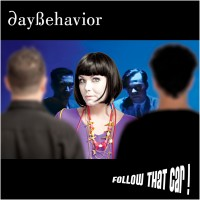 "Daybehavior – ""Follow that Car!"""