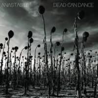 "Dead Can Dance – ""Anastasis"""