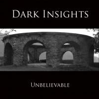 """Dark Insights – """"Unbelievable"""""""