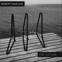 "Robert Marlow – ""The Future EP / The Future Remixes"""