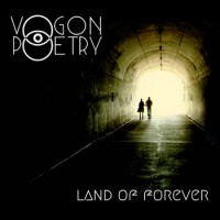 "Vogon Poetry – ""Land of Forever"""