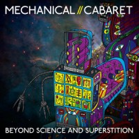 """Mechanical Cabaret – """"Beyond Science and Superstition"""""""