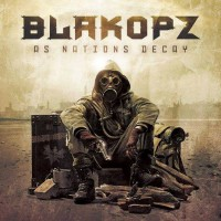 "Blakopz – ""As Nations Decay"""