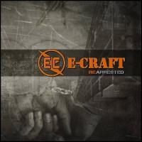 "E-Craft – ""Re-Arrested"""
