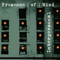"Presence of Mind – ""Interpersonal"""